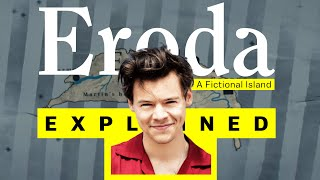 Eroda - An Island That Doesn't Exist | Harry Styles