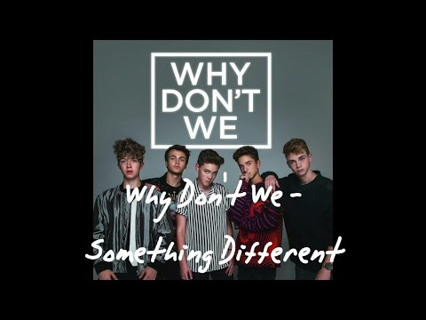 Why Don't We - Something Different (Lyrics) | Official Audio