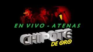 CHIPOTE - las mujeres estan calientes // (en vivo) ATENAS 2013