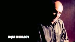 Ilqar Muradov   Seni sevdim sadece.