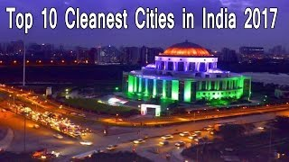 Top 10 Cleanest Cities in India of Year 2017