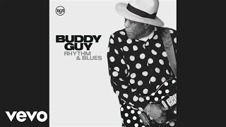 Buddy Guy - Best In Town (Audio)