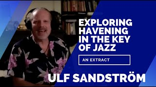Extract: HAVENING IN THE KEY OF JAZZ - Ulf explores Havening as a musician