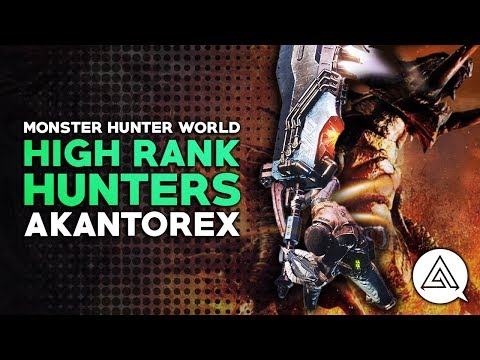 Monster Hunter World | High Rank Hunters w/ AkantoreX