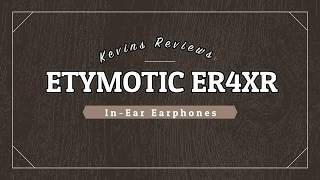 ETYMOTIC ER4XR REVIEW VIDEO