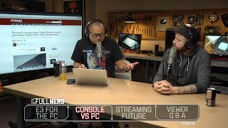The Pc At E3, Next Gen Consoles Vs Pc, Game Streaming Vs Pc And More   The Full Nerd Ep. 97
