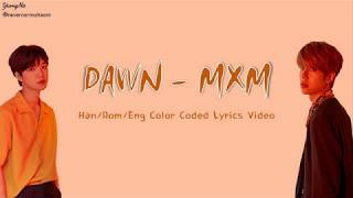 Han/rom/eng Dawn - Mxm Color Coded Lyrics Video