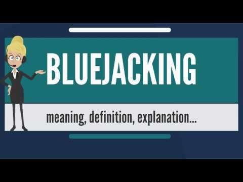 What is BLUEJACKING? What does BLUJACKING mean? BLUEJACKING meaning,  definition & explanation