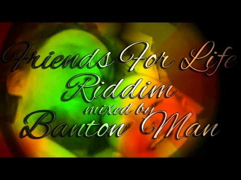 Friends for Life Riddim mixed by Banton Man