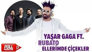 Yaşar Gaga Ft. Rubato - Ellerimde Çiçekler - ( Official Audio )