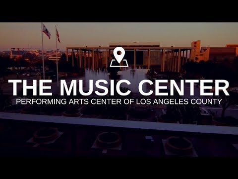The Music Center: Performing Arts Center of Los Angeles County