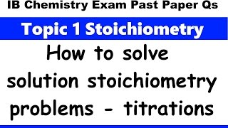 solution stoichiometry titration ib chemistry past paper exam qs 2016 specimen p2 sl q1a hl q1a