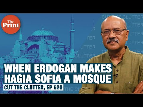Erdogan makes Hagia Sophia a mosque again, back to Ottomans from Ataturk & Caliphate fantasy