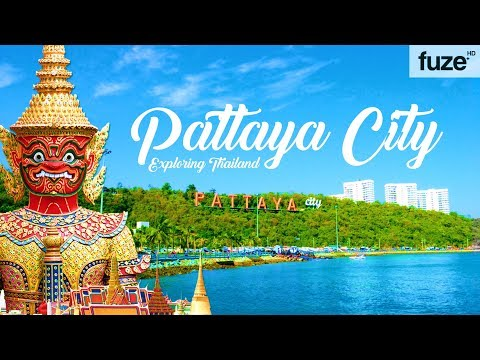 Exploring Thailand | Pattaya City | Pattaya Beach | Thailand Tourism | Fuze HD