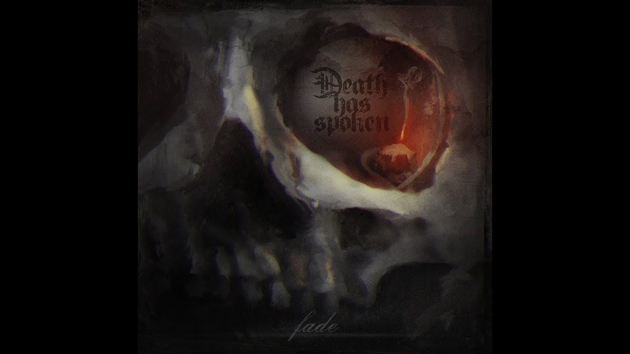 Death Has Spoken — Fade (2017)