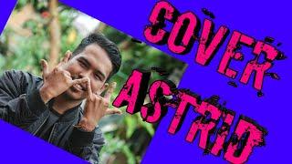 Download Lagu #Astrid - JADIKAN AKU YANG KEDUA (COVER + RAP) mp3
