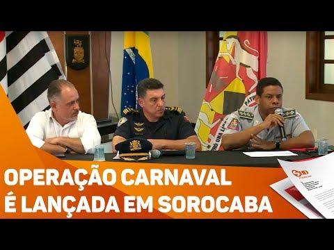 Operação Carnaval é lançada em Sorocaba - TV SOROCABA/SBT