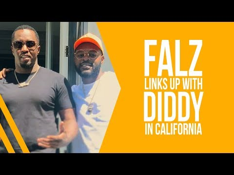FALZ LINK UP WITH DIDDY IN CALIFONIA