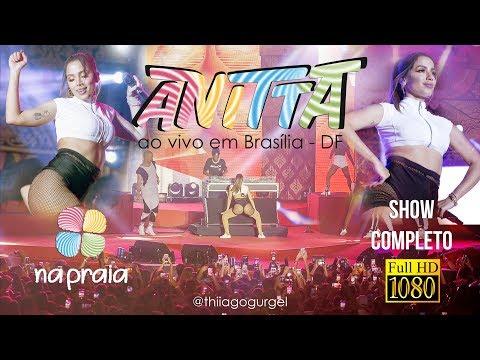 Anitta Na Praia Ao Vivo em Brasília - DF  SHOW COMPLETO 01092018