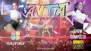 Baixar Anitta Na Praia Ao Vivo em Brasília - DF | SHOW COMPLETO 01/09/2018 [Full HD]