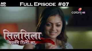Silsila Badalte Rishton Ka - 12th June 2018 - सिलसिला बदलते रिश्तों का  - Full Episode