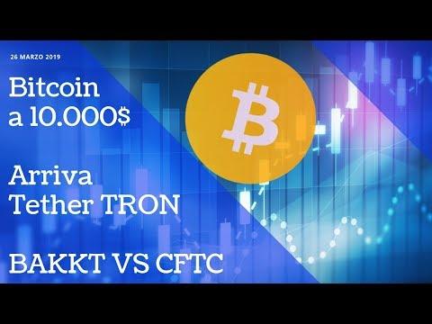 Bitcoin a 10.000$ | Arriva Tether TRON |  BAKKT VS CFTC | TG Crypto