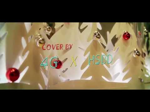 Do They Know Is Christmas-Cover by HSBD & 4G