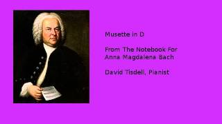 Gambar cover Musette in D From The Anna Magdalena Notebook - Music For Piano Students Series