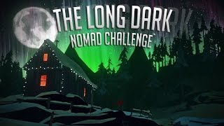 The Long Dark (Alpha) - Nomad Challenge 18 - We Did It!
