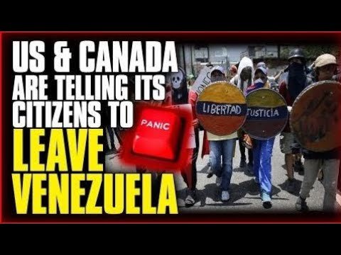PANIC!!! US & CANADA ARE TELLING ITS CITIZENS TO LEAVE VENEZUELA