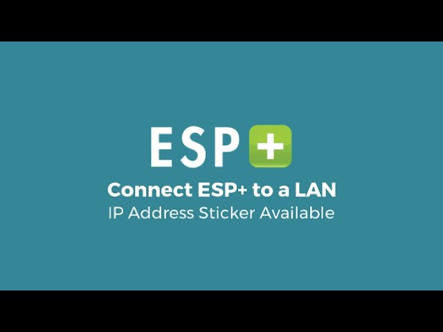Video 6: Connect ESP+ to a LAN - IP Address Sticker Available