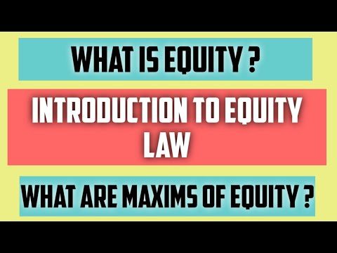Introduction to equity law | What is equity law? | Historical background and Maxims of equity law