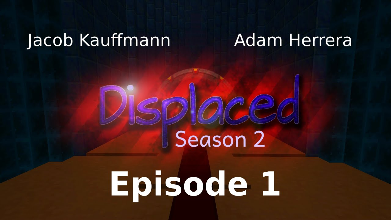 Episode 1 - Displaced: Season 2