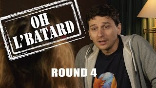 Oh l'bâtard - Le speed dating à embrouille - Round 4