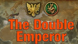 The Double Emperor! EUIV Challenge Run
