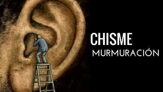El chisme y la murmuración   (recomendado)