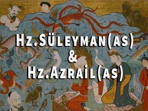 Hz. Süleyman (as)'ın Azrail (as) ile konuşması (Mükemmel Kıssa)