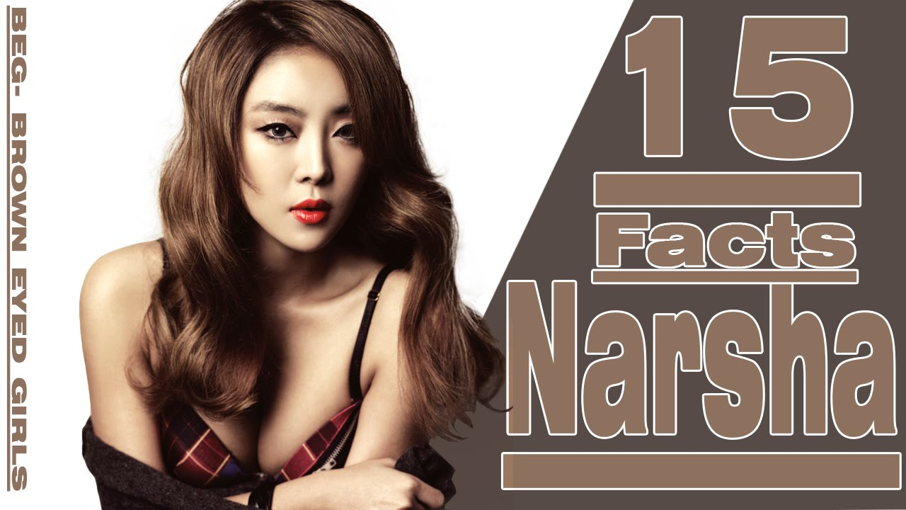 15 Fascinating FACTS ABOUT NARSHA [BEG] - BROWN EYED GIRLS ...