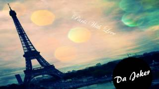 Paris With Love | Soulful & Deep House Music 2012