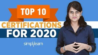 Top 10 Certifications For 2020 | Highest Paying Certifications 2020 | Get Certified | Simplilearn