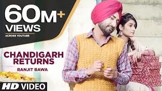 Ranjit Bawa: CHANDIGARH RETURNS (3 LAKH) Full VIDEO | Latest Punjabi Song 2016