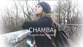 Chamba (Maaye Ni Meriye)   Sumedha Karmahe feat. Kahaan   Folk   Cover