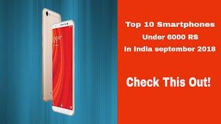 Top 10 Smartphones under 6000 RS $100 In India September 2018