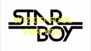 Video Wizkid  Fool For you OFFICIAL RELEASE download MP3, 3GP, MP4, WEBM, AVI, FLV April 2018