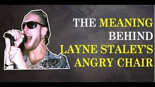 Скачать Alice In Chains The Meaning Behind Layne Staley S Angry Chair