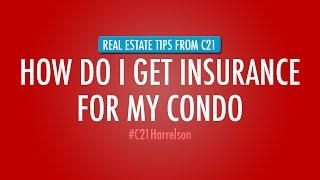 how do i get insurance for my condo ho6 insurance