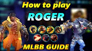 HOW TO PLAY ROGER - Tips & Tricks Mobile Legends Guide / Tutorial