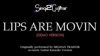 Lips Are Movin (Acoustic Guitar Karaoke demo) Meghan Trainor