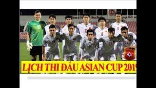Lịch thi đấu Asian Cup 2019 - Lịch thi đấu của đội tuyển Việt Nam