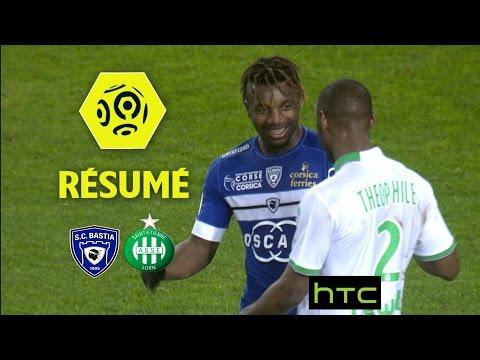 SC Bastia - AS Saint-Etienne (0-0)  - Résumé - (SCB - ASSE) / 2016-17